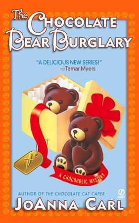 The Chocolate Bear Burglary by JoAnna Carl