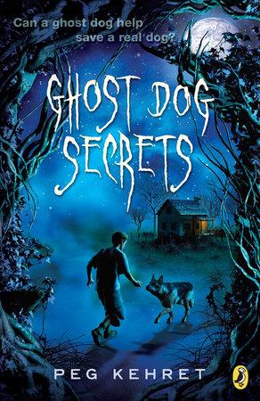 Ghost Dog Secrets by Peg Kehret