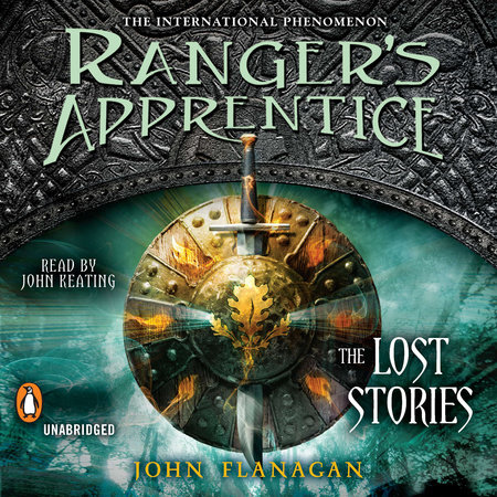 Ranger's Apprentice: The Lost Stories by John A. Flanagan