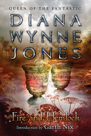 Fire and Hemlock by Diana Wynne Jones