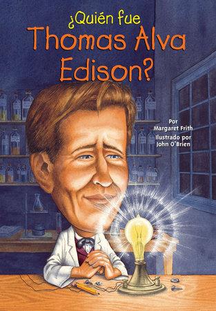 ¿Quién fue Thomas Alva Edison? by Margaret Frith