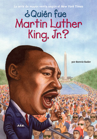¿Quién fue Martin Luther King, Jr.? by Bonnie Bader