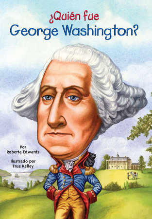 ¿Quién fue George Washington? by Roberta Edwards