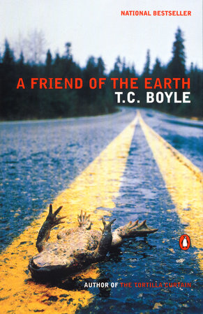 A Friend of the Earth by T.C. Boyle