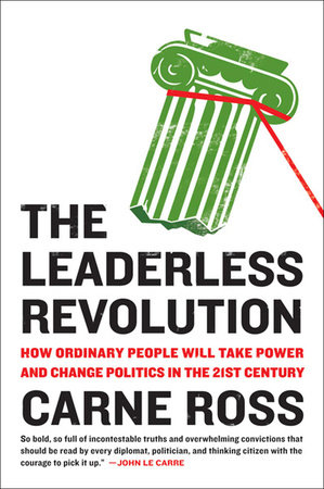 The Leaderless Revolution by Carne Ross