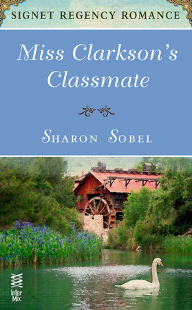 Miss Clarkson's Classmate by Sharon Sobel