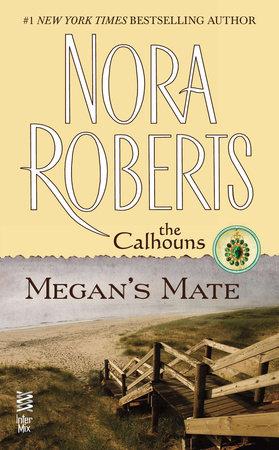 Megan's Mate by Nora Roberts
