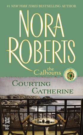 Courting Catherine by Nora Roberts