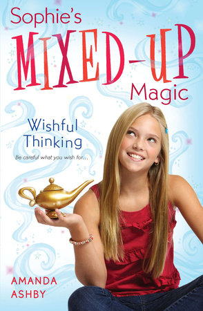 Sophie's Mixed-Up Magic: Wishful Thinking by Amanda Ashby