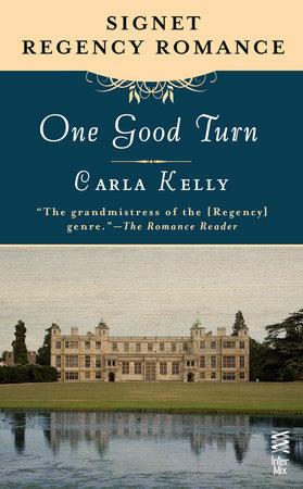 One Good Turn by Carla Kelly