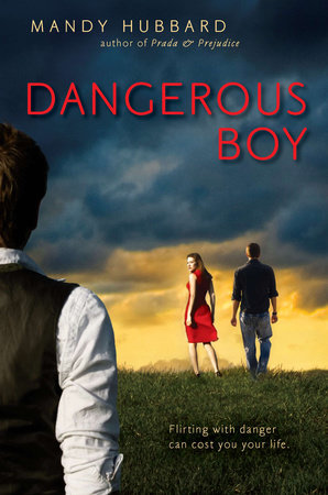 Dangerous Boy by Mandy Hubbard