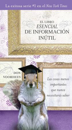 El Libro Esencial de Informacíon inútil by Don Voorhees