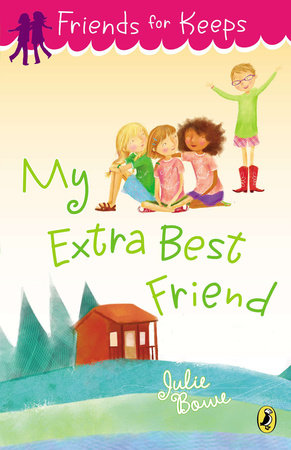 My Extra Best Friend by Julie Bowe