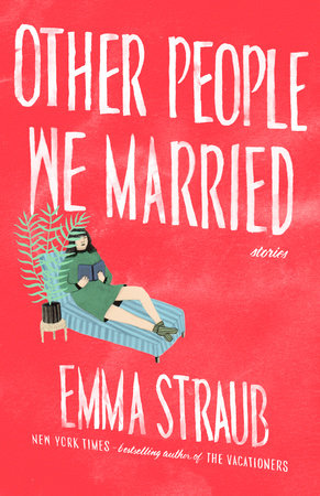Other People We Married by Emma Straub