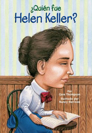 ¿Quién fue Helen Keller? by Gare Thompson