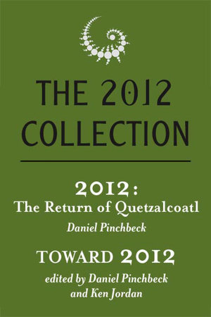 The 2012 Collection by Daniel Pinchbeck