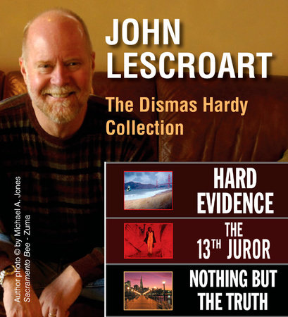 John Lescroart: The Dismas Hardy Collection by John Lescroart