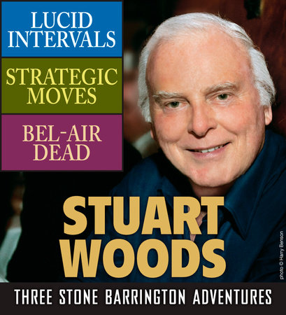 Stuart Woods: Three Stone Barrington Adventures by Stuart Woods