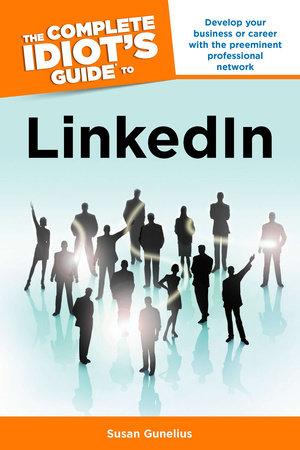 Complete Idiots Gde LinkedIn by Susan Gunelius