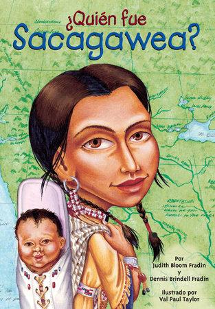 ¿Quién fue Sacagawea? by Judith Bloom Fradin and Dennis Brindell Fradin