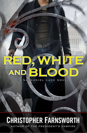 Red, White, and Blood by Christopher Farnsworth