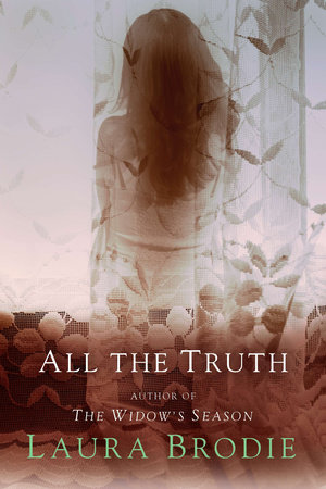 All the Truth by Laura Brodie