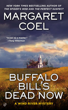 Buffalo Bill's Dead Now by Margaret Coel