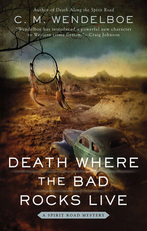 Death Where the Bad Rocks Live by C. M. Wendelboe