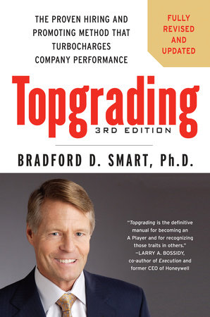 Topgrading, 3rd Edition by Bradford D. Smart Ph.D.