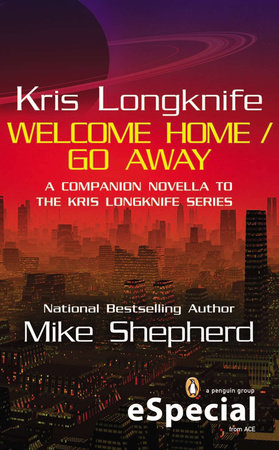 Kris Longknife: Welcome Home / Go Away by Mike Shepherd
