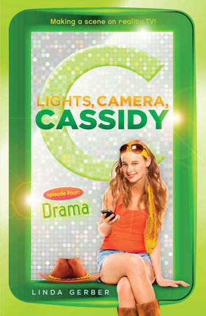 Lights, Camera, Cassidy: Drama by Linda Gerber