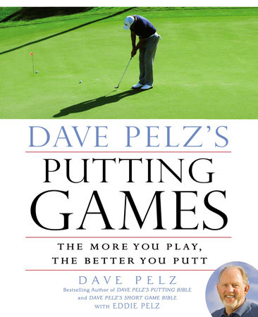 Dave Pelz's Putting Games by Dave Pelz