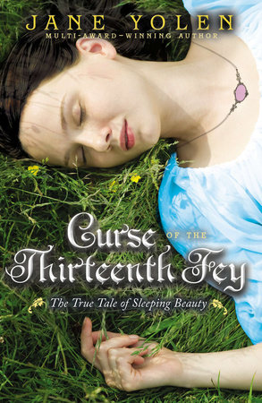 Curse of the Thirteenth Fey by Jane Yolen