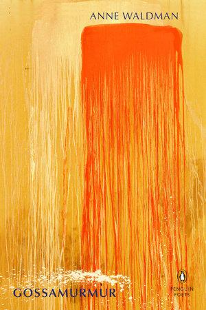 Gossamurmur by Anne Waldman
