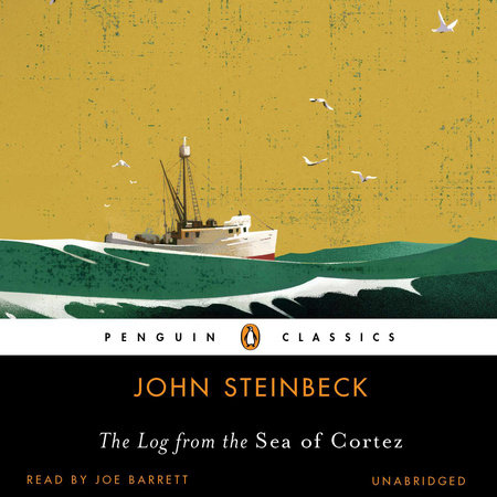 The Log from the 'Sea of Cortez' by John Steinbeck