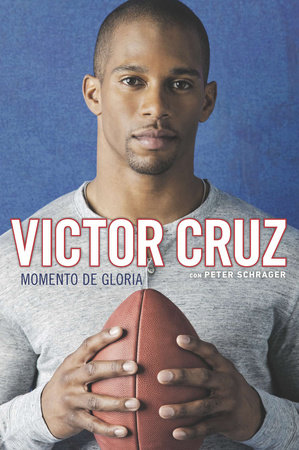 Momento de Gloria by Victor Cruz and Peter Schrager