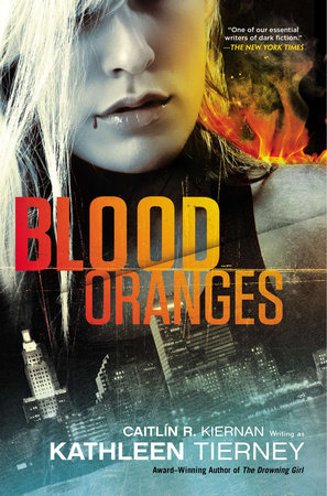 Blood Oranges by Kathleen Tierney and Caitlin R. Kiernan