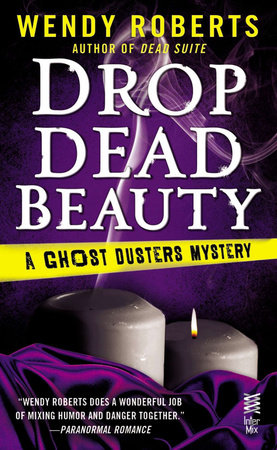 Drop Dead Beauty by Wendy Roberts