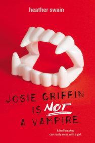 Josie Griffin Is Not a Vampire