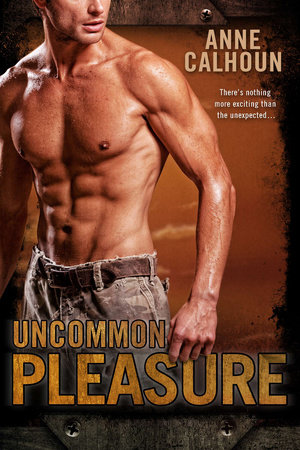 Uncommon Pleasure by Anne Calhoun