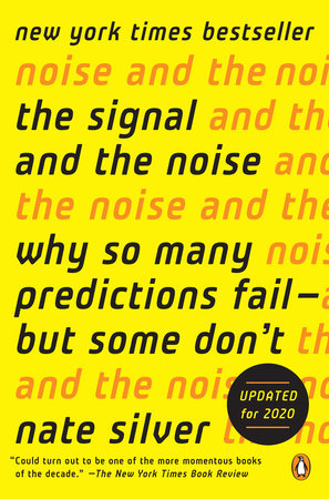 The Signal and the Noise by Nate Silver