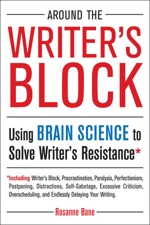 Around the Writer's Block by Rosanne Bane