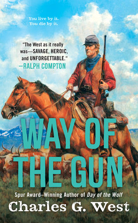 Way of the Gun by Charles G. West