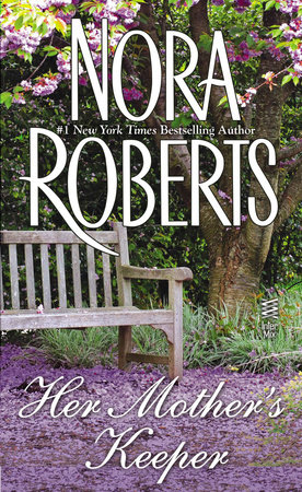 Her Mother's Keeper by Nora Roberts
