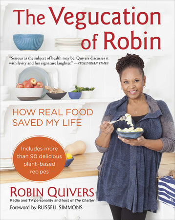 The Vegucation of Robin by Robin Quivers