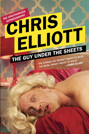 The Guy Under the Sheets by Chris Elliott