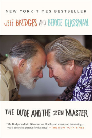 The Dude and the Zen Master by Jeff Bridges and Bernie Glassman