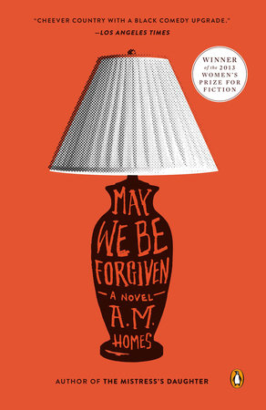 May We Be Forgiven by A. M. Homes