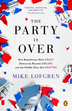 The Party Is Over by Mike Lofgren