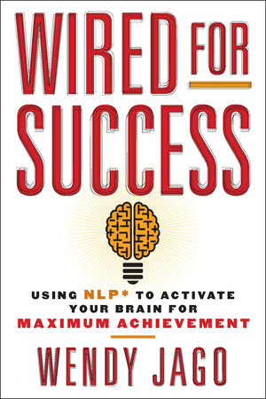 Wired for Success by Wendy Jago